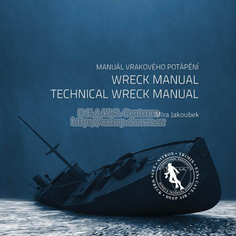 WRECK DIVER / TECHNICAL WRECK DIVER, IANTD Central Europe